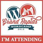 I'm attending WordCamp Grand Rapids 2012!